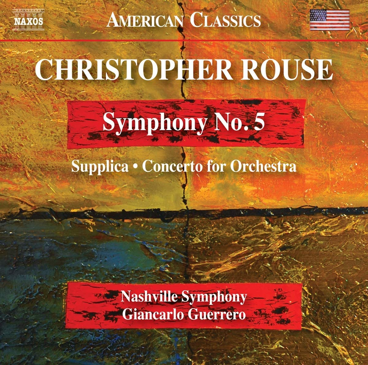 Review of ROUSE Symphony No 5. Supplica. Concerto for Orchestra