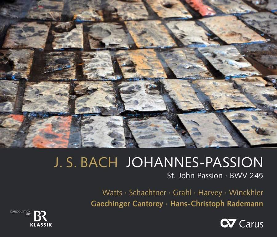 CARUS83 313. JS BACH St John Passion (Rademann)