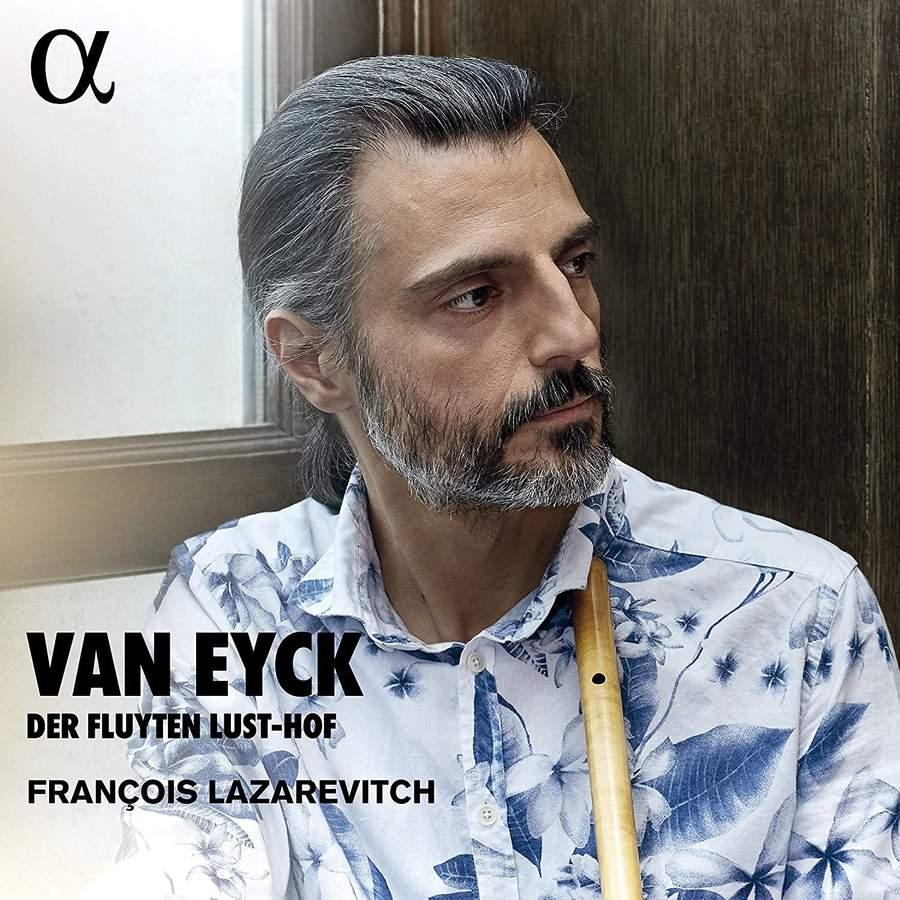 Review of VAN EYCK Der Fluyten Lust-Hof (François Lazarevitch)