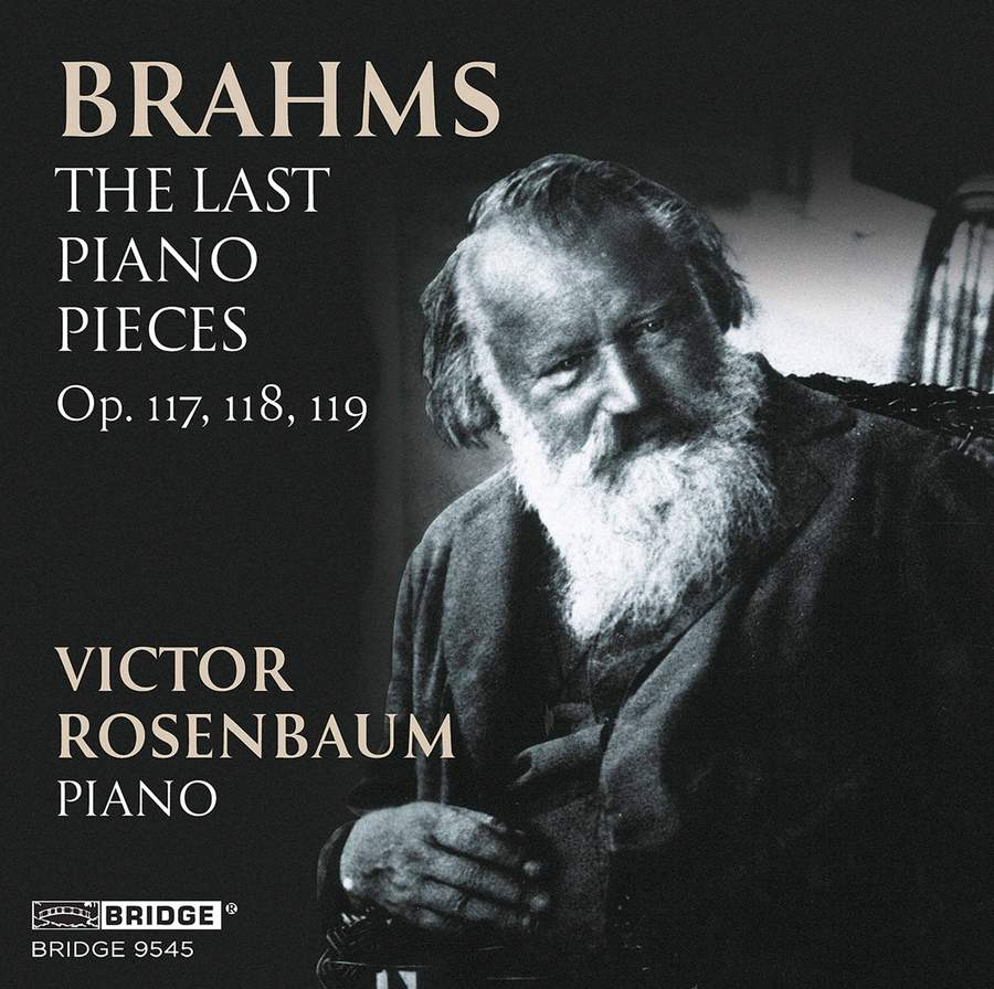 Review of BRAHMS Last Piano Pieces (Victor Rosenbaum)