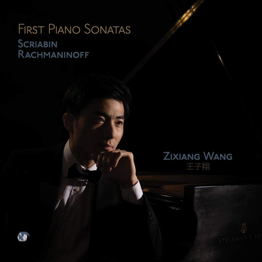 Review of RACHMANINOV; SCRIABIN Piano Sonata No 1 (Zixiang Wang)