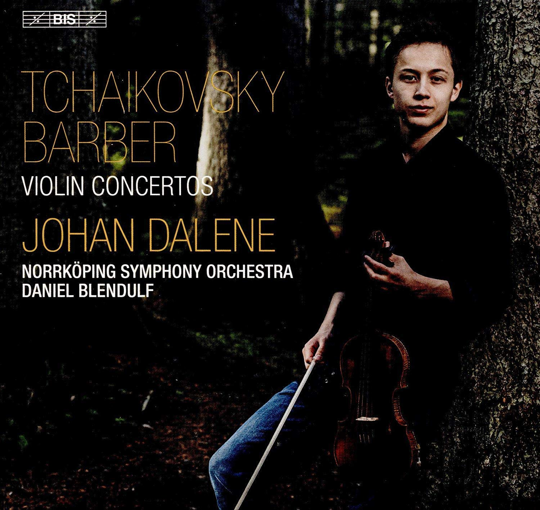 Review of BARBER; TCHAIKOVSKY Violin Concertos (Johan Dalene)