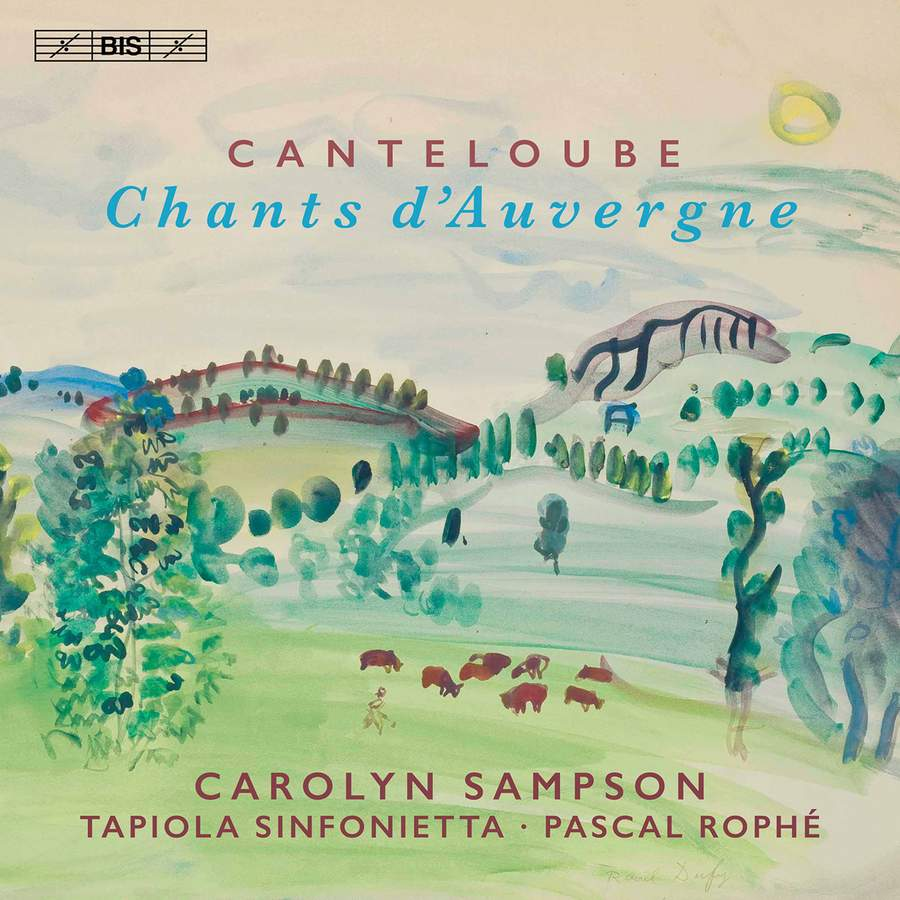 Review of CANTELOUBE Chants d'Auvergne (Carolyn Sampson)