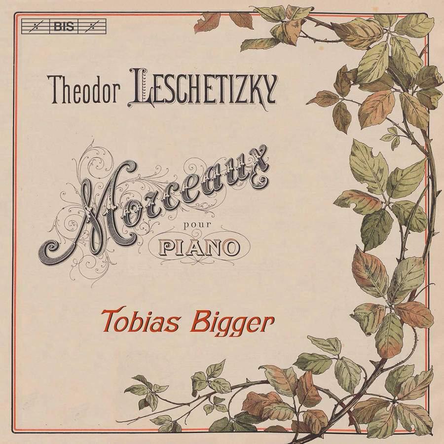Review of LESCHETIZKY Morceaux (Tobias Bigger)