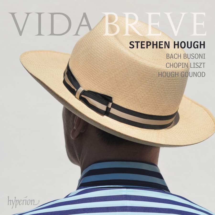 Review of Stephen Hough: Vida Breve