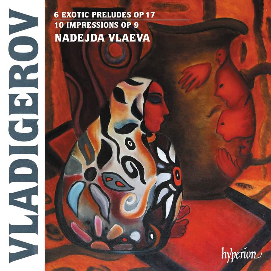Review of VLADIGEROV Exotic preludes & Impressions (Nadejda Vlaeva)