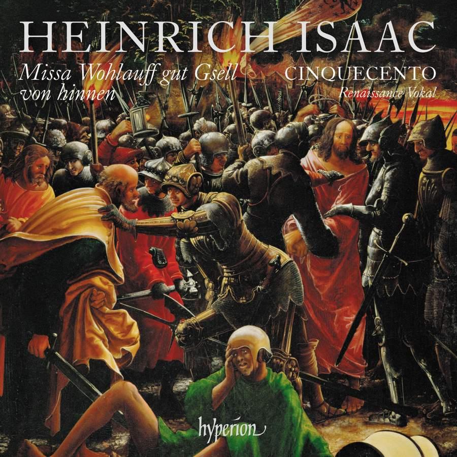 Review of ISAAC Missa Wohlauff gut Gsell von hinnen & other works (Cinquecento)