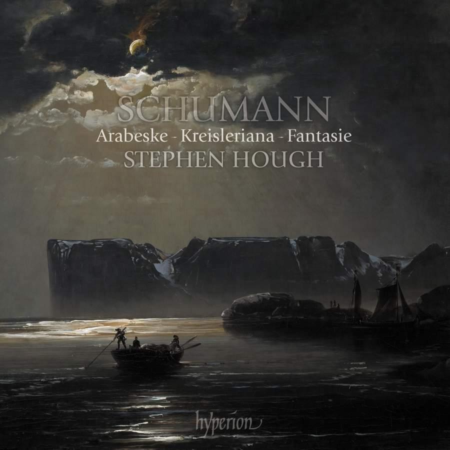 Review of SCHUMANN Arabeske. Kreisleriana. Fantasie (Stephen Hough)