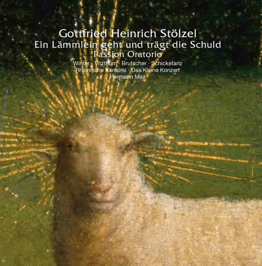 Review of STÖLZEL Ein Lämmlein geht und trägt die Schuld, Passion Oratorio