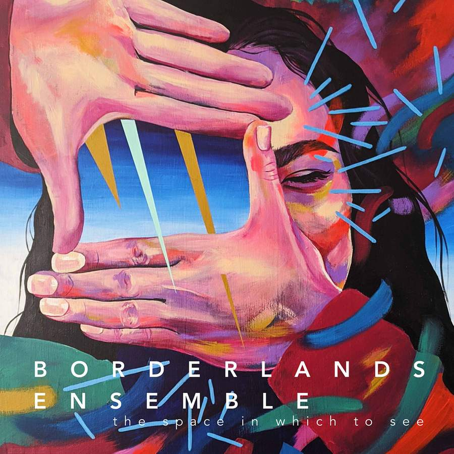 Review of Borderlands Ensemble: The Space in Which To See