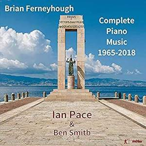 Review of FERNEYHOUGH Complete Piano Music 1965-2018 (Ian Pace)