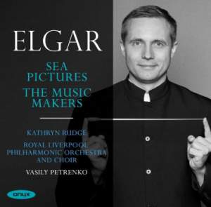 Review of ELGAR Sea Pictures. The Music Makers (Petrenko)