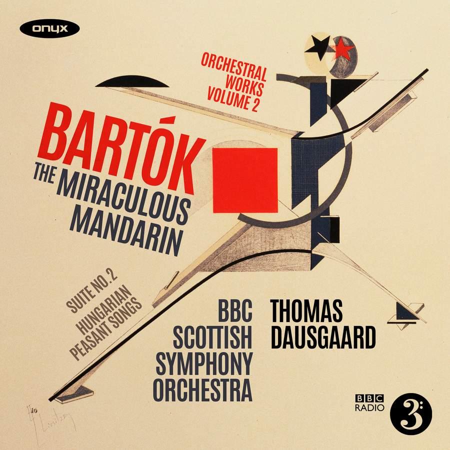 Review of BARTÓK The Miraculous Mandarin. Suite No 2 (Dausgaard)