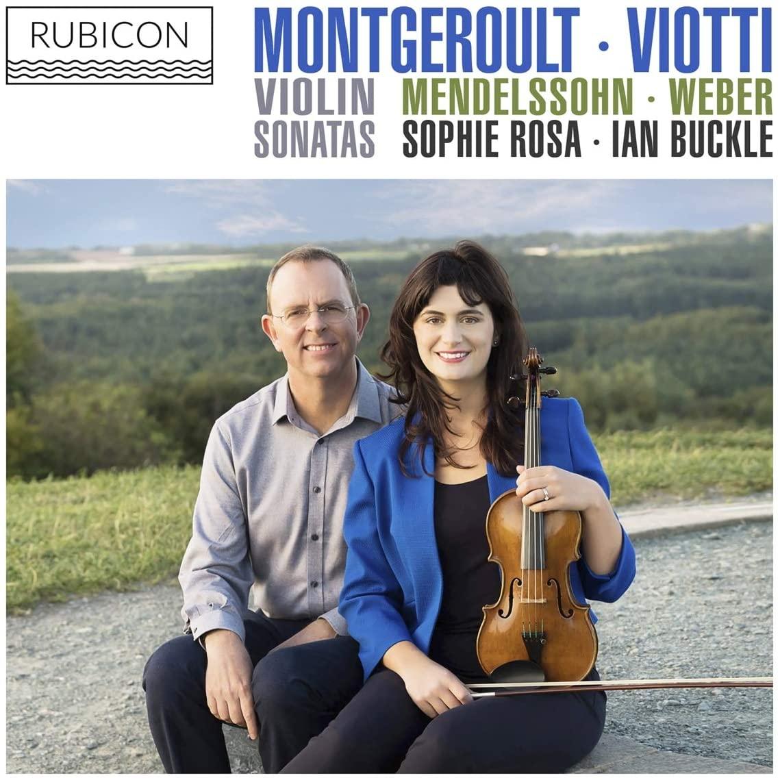 Review of MENDELSSOHN; MONTGEROULT; VIOTTI; WEBER Violin Sonatas (Sophie Rosa)