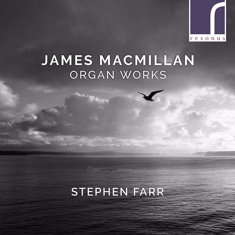Review of MACMILLAN Organ Works (Stephen Farr)