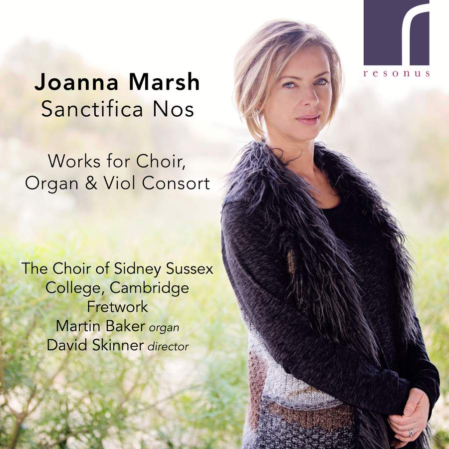 Review of MARSH Sanctifica Nos: Works for Choir, Organ and Viol Consort