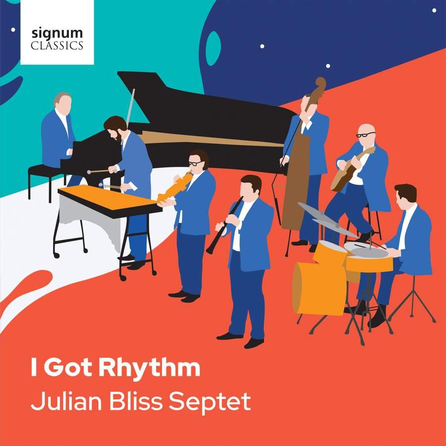 Review of I Got Rhythm (Julian Bliss Septet)