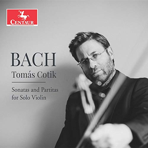 Review of JS BACH Sonatas and Partitas for Solo Violin (Tomás Cotik)