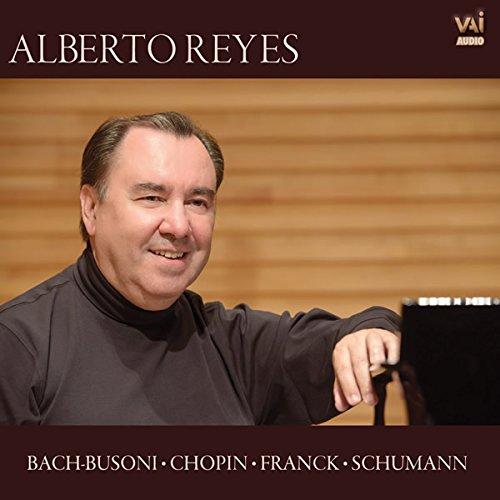 VAIA1284. Alberto Reyes Plays Bach, Chopin, Franck