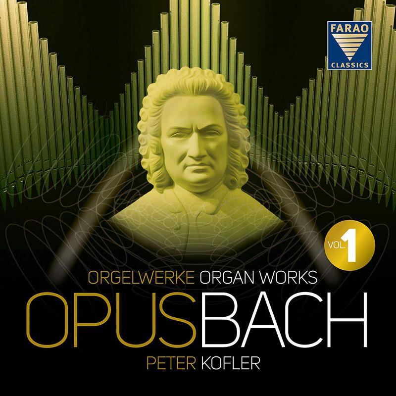 Review of JS BACH Organ Works, Vol 1 (Peter Kofler)