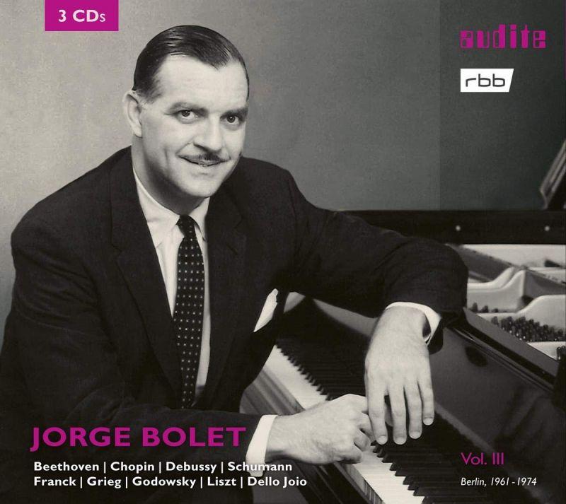 Review of Jorge Bolet: Berlin Radio Recordings, Vol 3