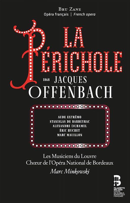 Review of OFFENBACH La Périchole (Minkowski)
