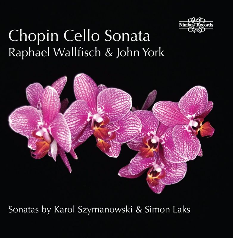 Chopin; Laks; Szymanowski Cello Sonatas