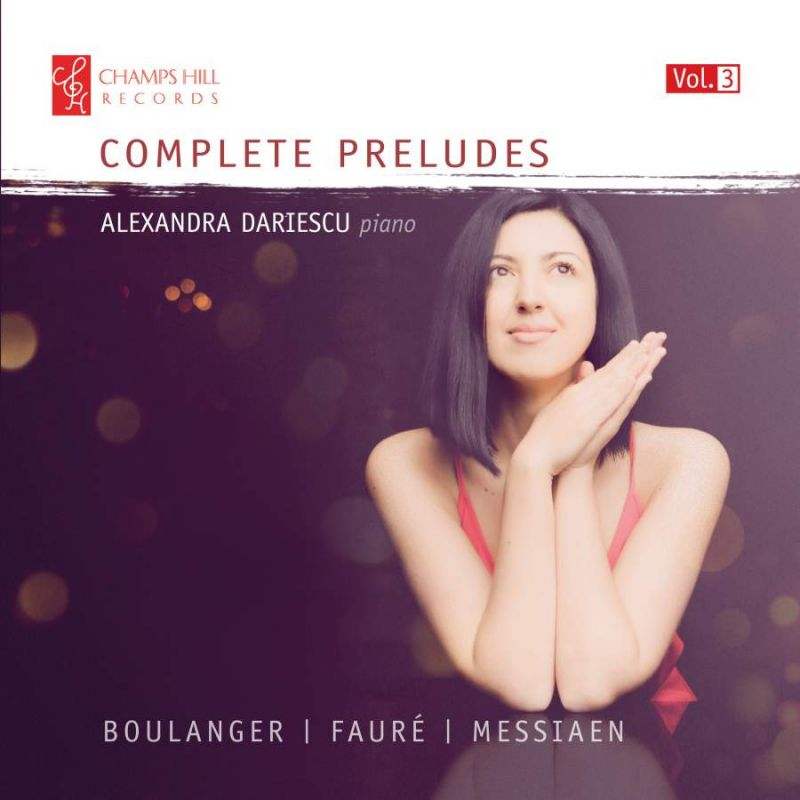 Review of BOULANGER; FAURÉ; MESSIAEN Preludes Vol 3 (Alexandra Dariescu)