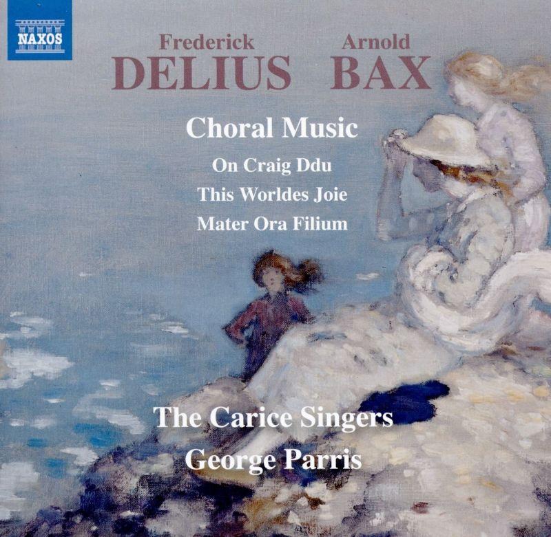 8 573695. DELIUS; BAX Choral Music