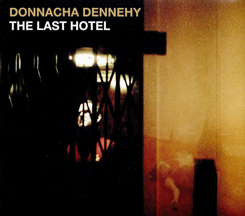 Review of DENNEHY The Last Hotel