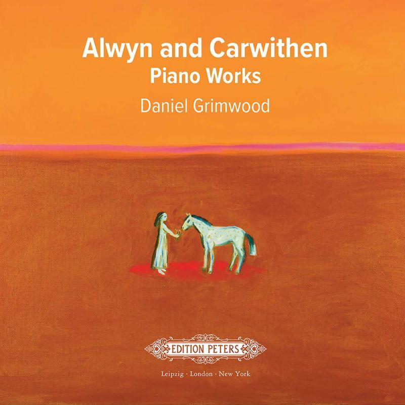 EPS007. ALWYN; CARWITHEN Piano Works (Daniel Grimwood)
