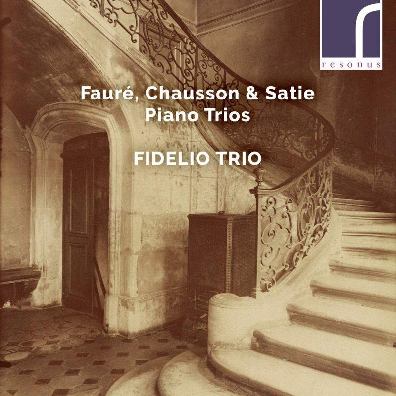 Review of FAURÉ; CHAUSSON; SATIE Piano Trios