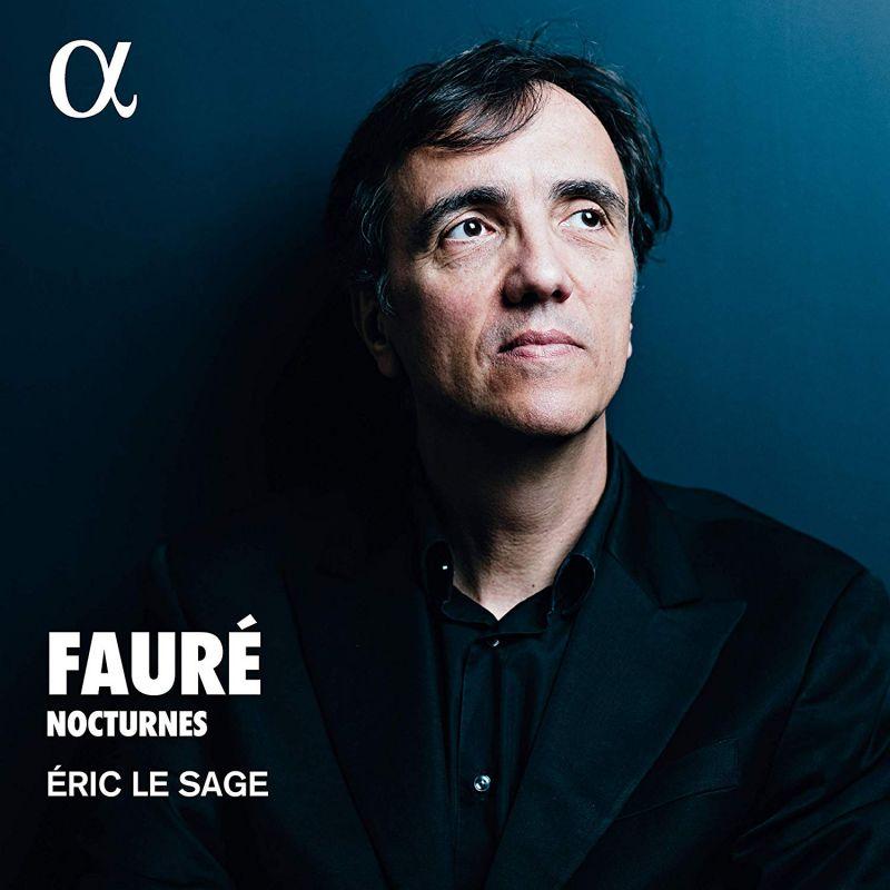Review of FAURÉ Complete Nocturnes (Eric le Sage; Nicolas Stavy)