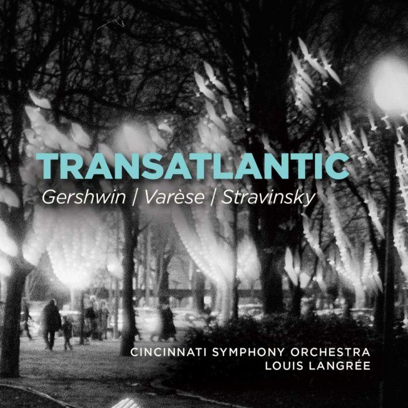FC016. GERSHWIN; STRAVINSKY; VARESE Transatlantic