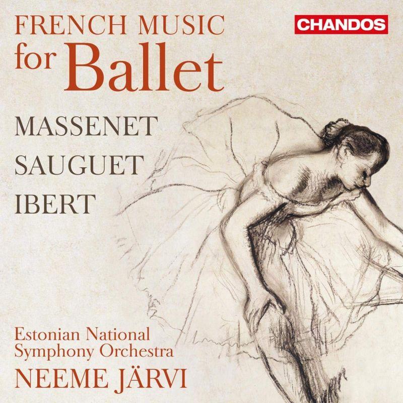 Review of IBERT; MASSENET; SAUGUET French Music for Ballet (Järvi)