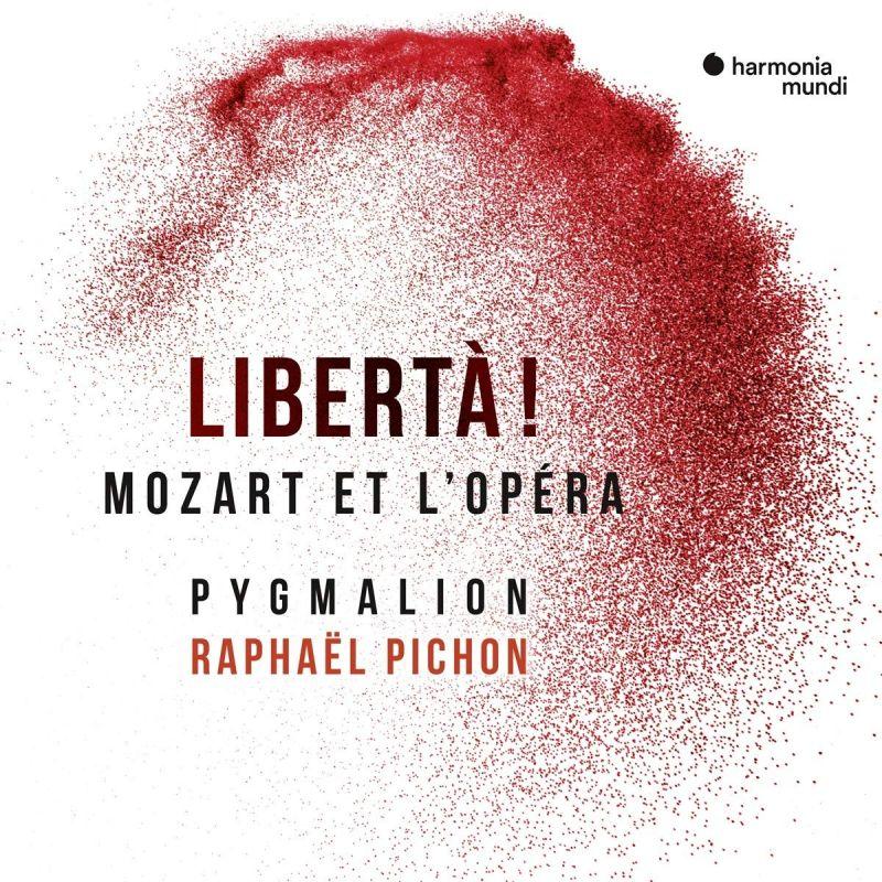 HMM90 2638/9. Libertà! Mozart Et L'opéra (Pygmalion/Pichon)