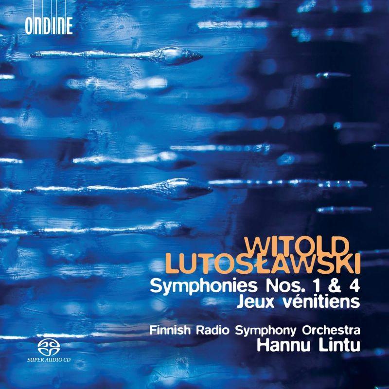 Review of LUTOSŁAWSKI Symphonies Nos 1 & 4 (Lintu)
