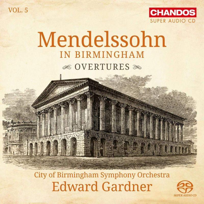 CHSA5235. Mendelssohn in Birmingham Vol 5: Overtures