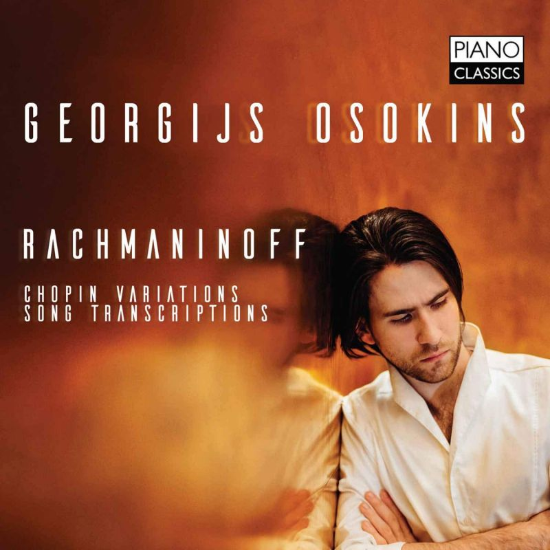 Review of RACHMANINOV Chopin Variations. Song transcriptions (Georgijs Osokins)