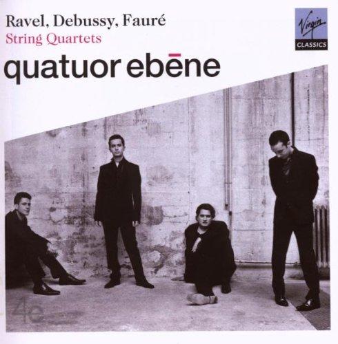 Fauré; Debussy; Ravel String Quartets