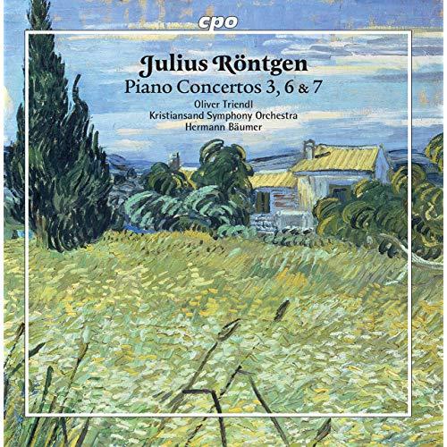 Review of RÖNTGEN Piano Concertos Nos 3, 6 & 7 (Oliver Triendl)