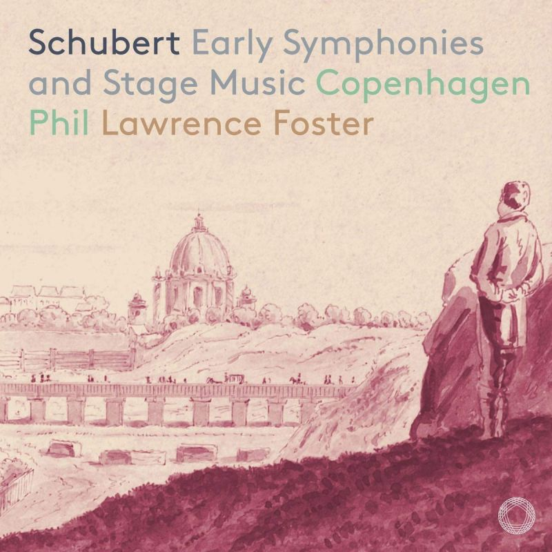 Review of SCHUBERT Early Symphonies and Stage Music
