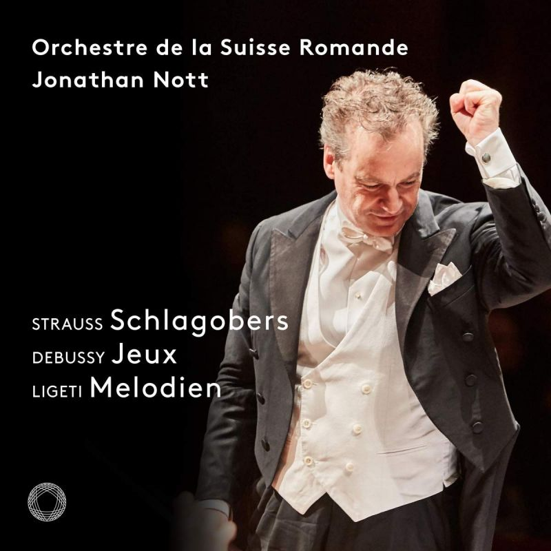 Review of STRAUSS Schlagobers DEBUSSY Jeux LIGETI Melodien (Nott)