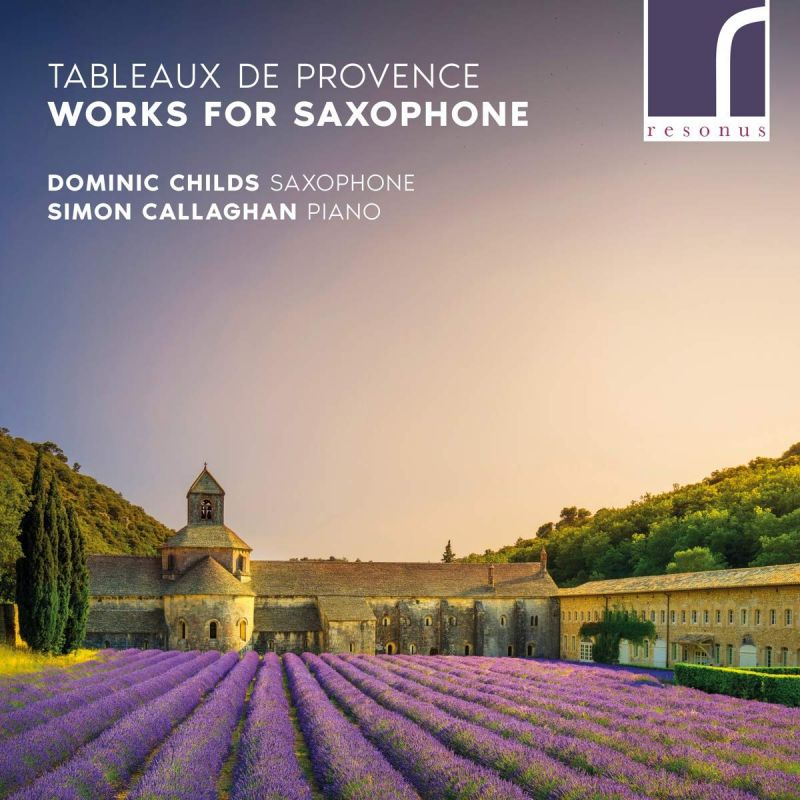 RES10231. Tableaux de Provence: Works for Saxophone