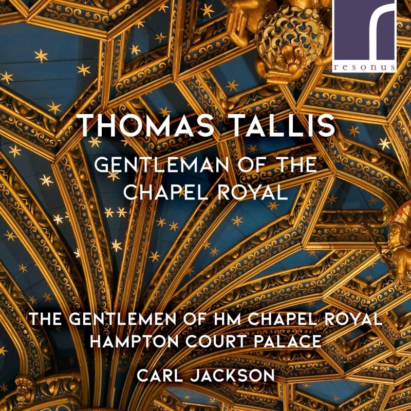 RES10229. TALLIS Gentleman of the Chapel Royal