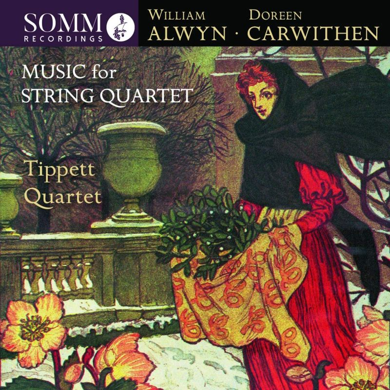 Review of ALWYN; CARWITHEN Music for String Quartet