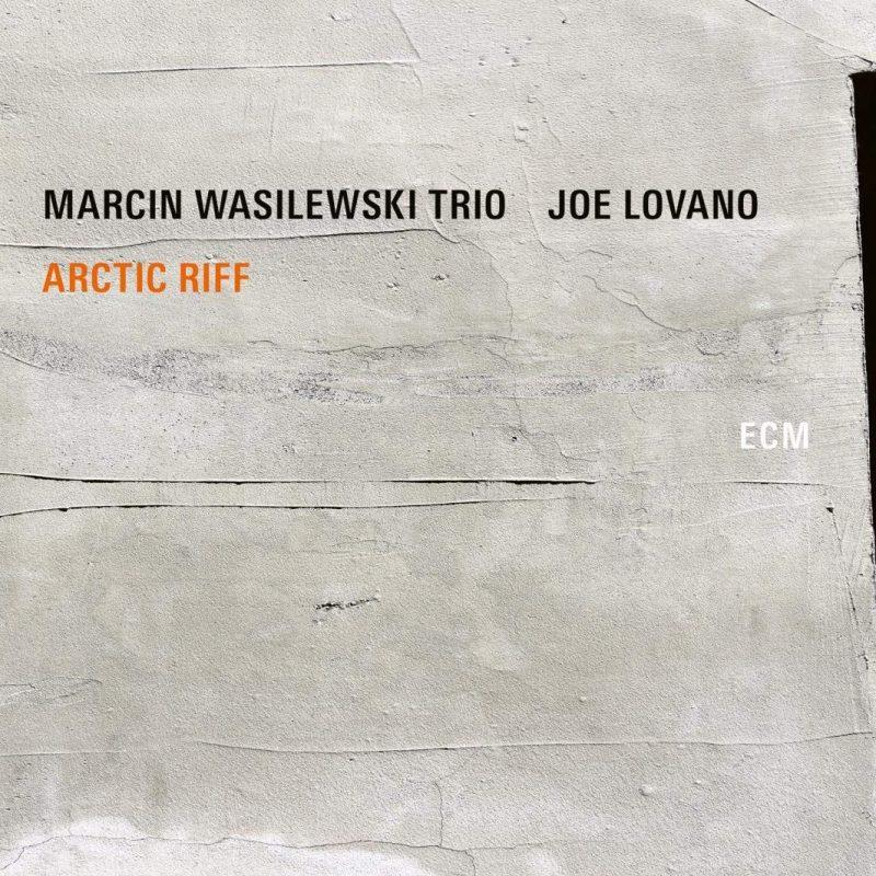 Review of Marcin Wasilewski Trio with Joe Lovano: Arctic Riff