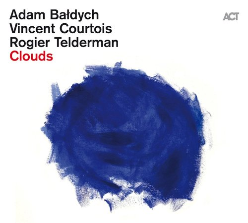 Review of Adam Bałdych/Vincent Courtois/Rogier Telderman: Clouds