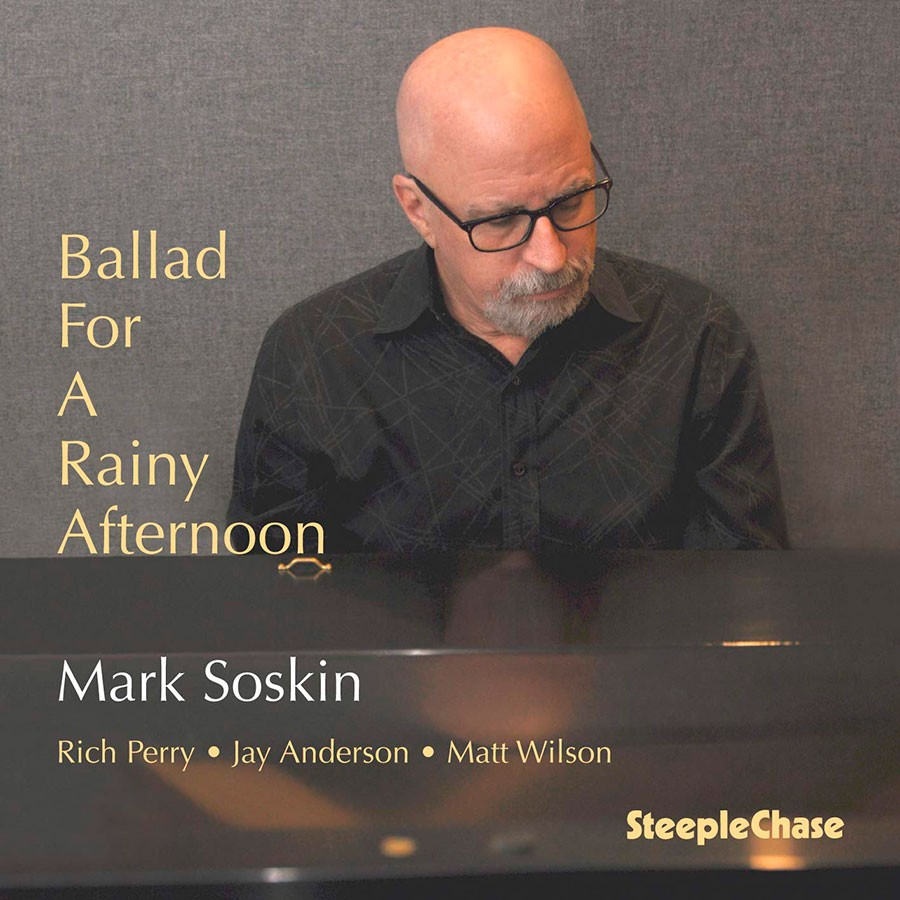 Review of Mark Soskin: Ballad for a Rainy Afternoon