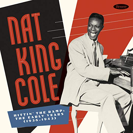 Review of Nat King Cole: Hittin' The Ramp: The Early Years (1936-1943)